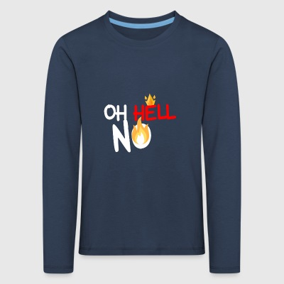 Worrying Oh Hell No - Kinder Premium Langarmshirt