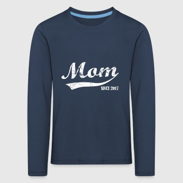 Mom Since 2017 - mother - Kids' Premium Longsleeve Shirt