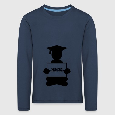 High School / Graduation: Officially Unemployed - Kids' Premium Longsleeve Shirt