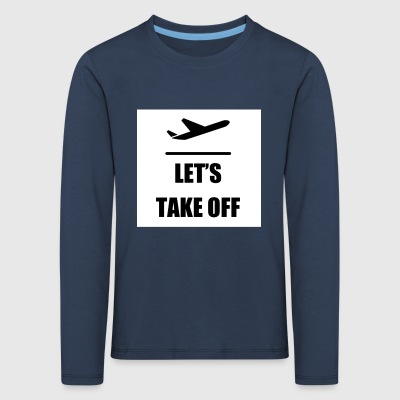 Let's take off - Kids' Premium Longsleeve Shirt