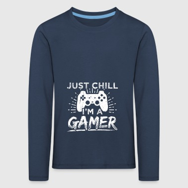 Funny Gamer Gaming Shirt Just Chill - Kids' Premium Longsleeve Shirt