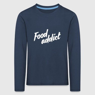 Food addict - Kids' Premium Longsleeve Shirt