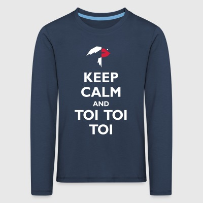 Keep Calm and Toi Toi Toi - Kids' Premium Longsleeve Shirt