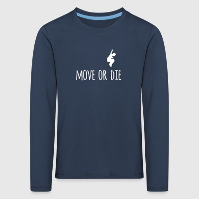 Move or - Kids' Premium Longsleeve Shirt