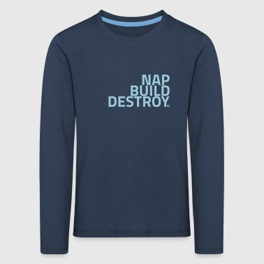 NAP BUILD DESTROY - Kids' Premium Longsleeve Shirt