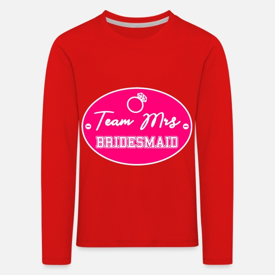 Bride Long sleeve shirts - Bride Team Mrs Maid of Honor Bridesmaid Bridesmaid - Kids' Premium Longsleeve Shirt red