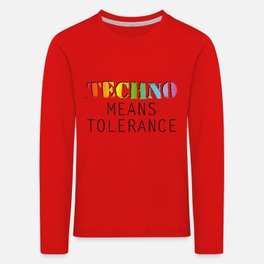 Dj Techno means tolerance - Kinder Premium Langarmshirt