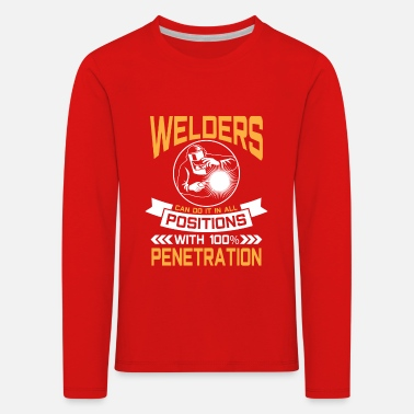 Brazing Welders do it in all positions 100% Penetration - Kids' Premium Longsleeve Shirt