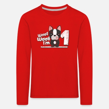 Woof Woof! I am one! 1st Birthday Sweet dog child - Kids' Premium Longsleeve Shirt