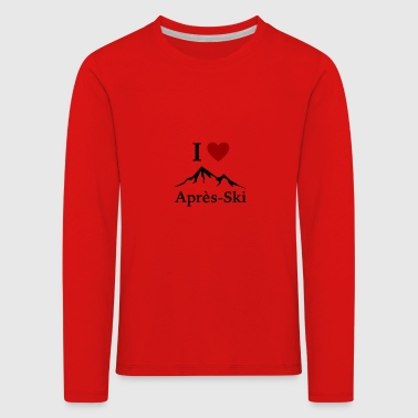 Après Ski Sayings I Love Après Ski / Après Ski / Ski Vacation / T-Shirt - Kids' Premium Longsleeve Shirt