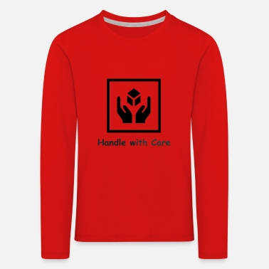 Handle with Care - Kids' Premium Longsleeve Shirt