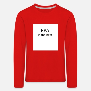 RPA Is The Best No. 1 - Kinder Premium Langarmshirt