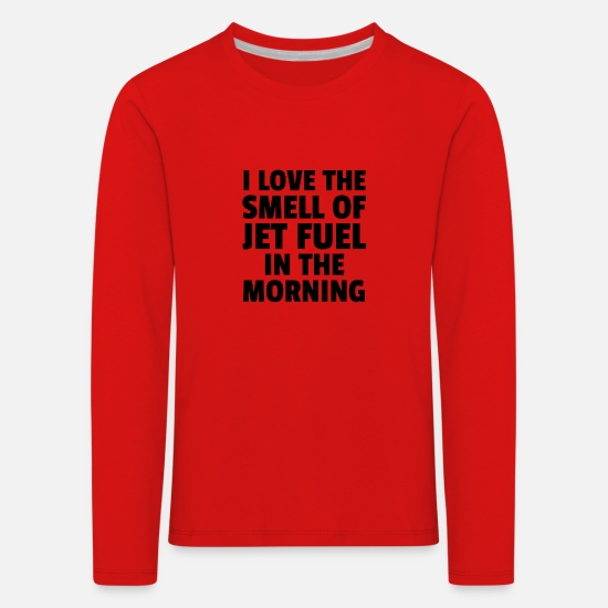 Gift Idea Long sleeve shirts - I Love The Smell Of Jet Fuel In The Morning - Kids' Premium Longsleeve Shirt red