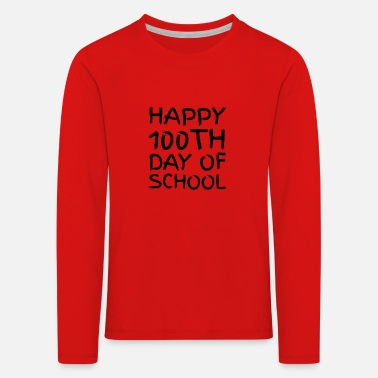 Short Speech On Teachers Day In English 100th day of School Novelty Gifts - Kids' Premium Longsleeve Shirt