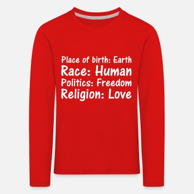Place Of Birth Place of birth Race Politics Religion - Kids' Premium Longsleeve Shirt