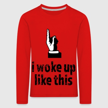 Woke up like this - Kinder Premium Langarmshirt