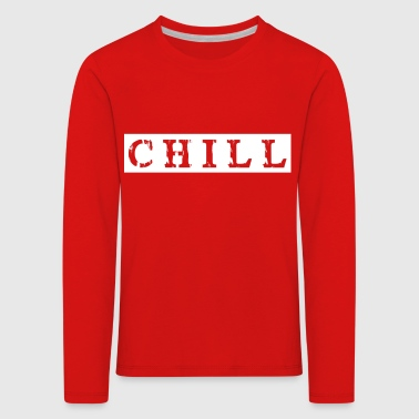 Chill chill out - Kids' Premium Longsleeve Shirt
