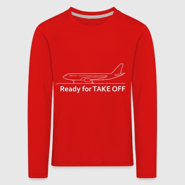 Ready for Take Off - Flugzeug - Urlaub - Reise - Kinder Premium Langarmshirt