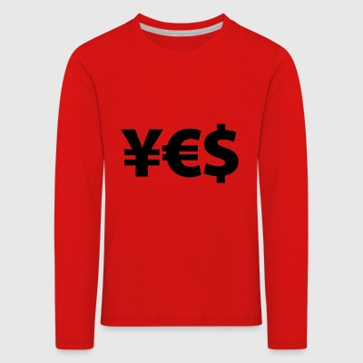 YES Yen Euro Dollar I love Money Money Wealth - Kids' Premium Longsleeve Shirt
