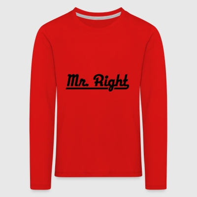 2541614 128821916 Mr Right - Kids' Premium Longsleeve Shirt