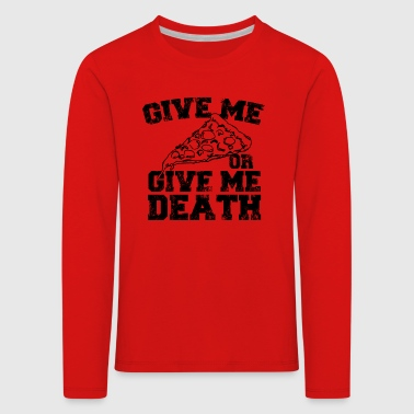 Give me pizza - Kids' Premium Longsleeve Shirt