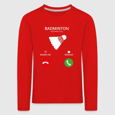 Call Mobile Call badminton - Kids' Premium Longsleeve Shirt