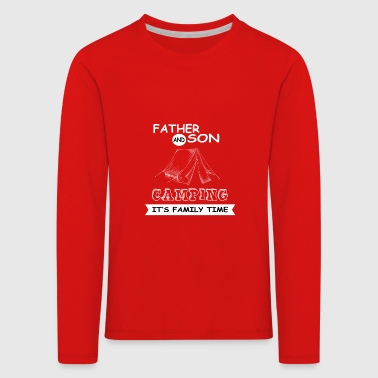 Father And Son - Camping - Kids' Premium Longsleeve Shirt