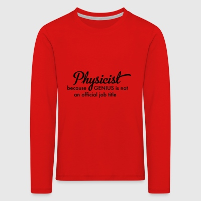 6061912 126490964 physicist - Kinder Premium Langarmshirt