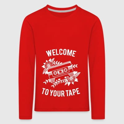 Welcome to your tape - Kids' Premium Longsleeve Shirt