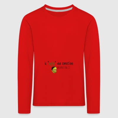 Is ugly an emotion - Kids' Premium Longsleeve Shirt