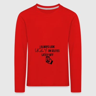 Look ugly on selfies - Kinder Premium Langarmshirt