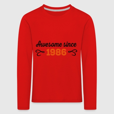 6061912 124614075 awesome 1986 - Kids' Premium Longsleeve Shirt