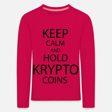 Keep calm and hold krypto - Kinder Premium Langarmshirt