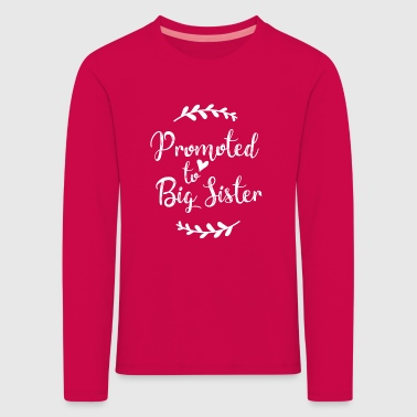 Promoted to Big Sister - Kids' Premium Longsleeve Shirt