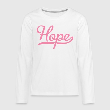 Hope Hope - Teenagers' Premium Longsleeve Shirt