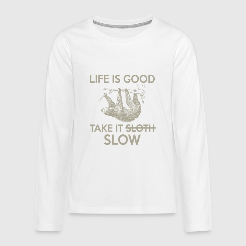 Life is good take it slow - loving sloth - Teenagers' Premium Longsleeve Shirt