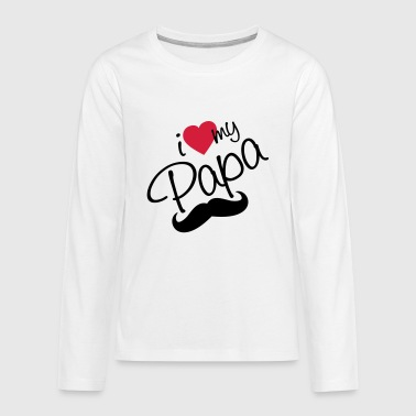 Fathers Day I Love Papa - Happy Farther's Day - Teenagers' Premium Longsleeve Shirt