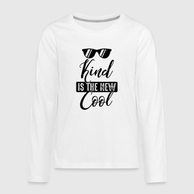 kind is the new cool-Anti mobbing-Freundlichkeit - Teenagers' Premium Longsleeve Shirt