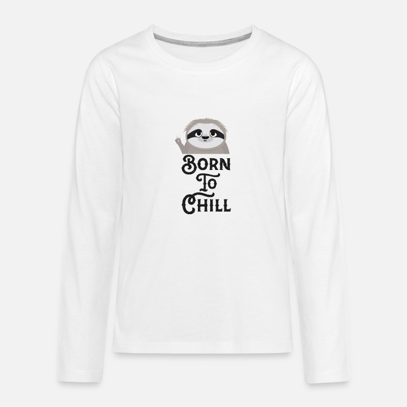Faultier Langarmshirts - Born to Chill-Faultier lustig - Teenager Premium Langarmshirt Weiß