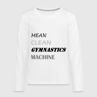 Mean Clean Gymnastics Machine - Black - Teenagers' Premium Longsleeve Shirt