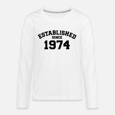Established Established 1974 - Teenager premium longsleeve