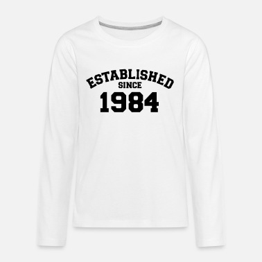 Established Established 1984 - Teenager premium longsleeve