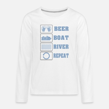 beer boat river repeat funny geschenk - T-shirt manches longues premium Ado
