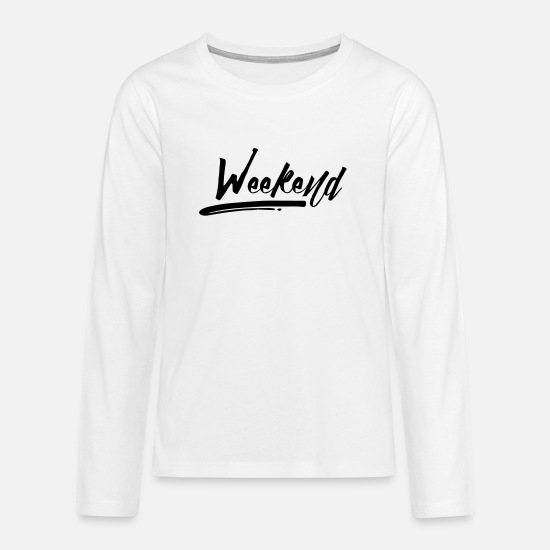 Graduation Party Long Sleeve Shirts - WEEKEND - Teenage Premium Longsleeve Shirt white