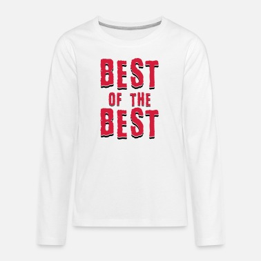 Best Of Best of the best - Teenager Premium Langarmshirt