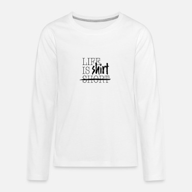 life is shirt - Teenage Premium Longsleeve Shirt