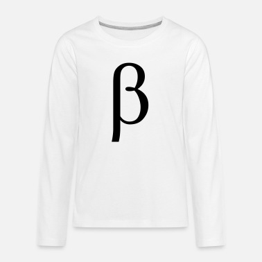 Beta Beta - Teenager Premium Langarmshirt