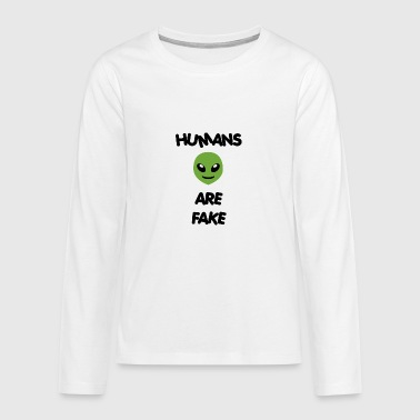 Humans Are Fake - Special Alien Edition - Teenager Premium Langarmshirt