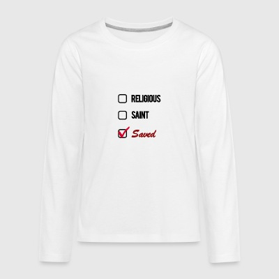 Religious, Saint, Saved - Teenagers' Premium Longsleeve Shirt