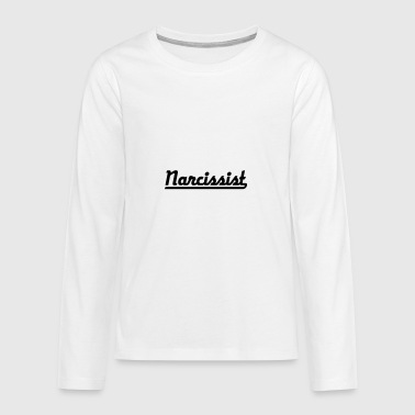 2541614 115188417 narcissist - Teenagers' Premium Longsleeve Shirt